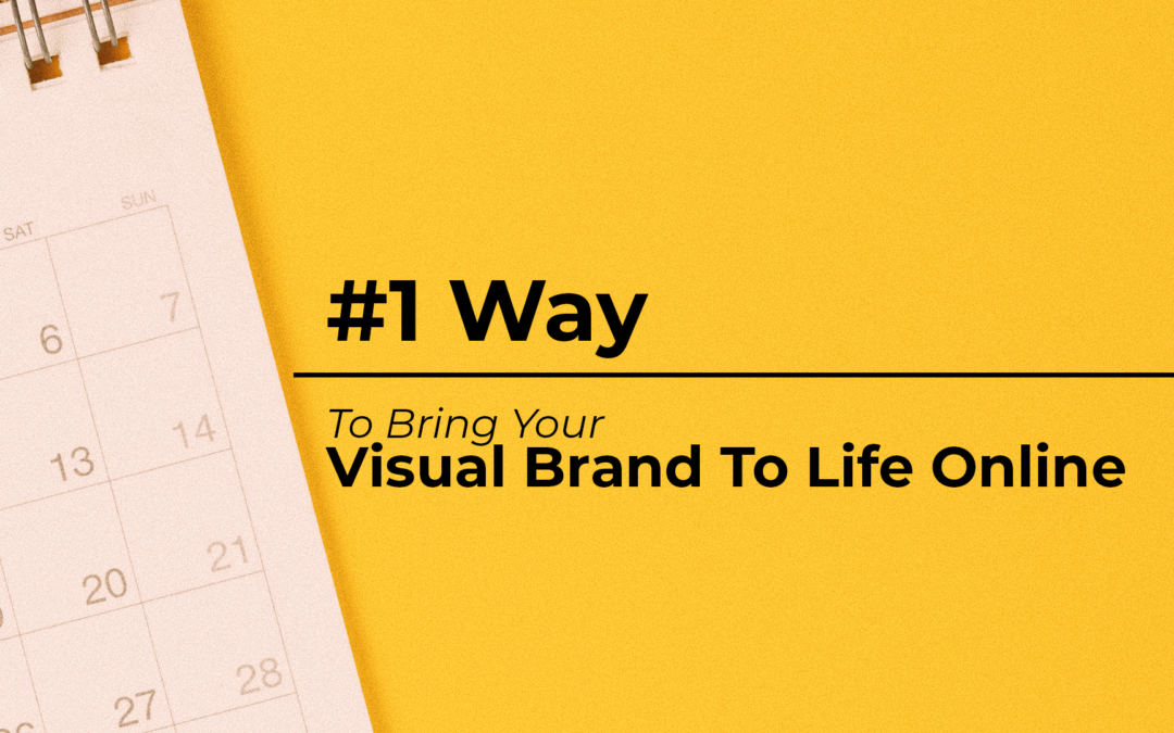 #1 Way to Bring Your Brand to Life Online