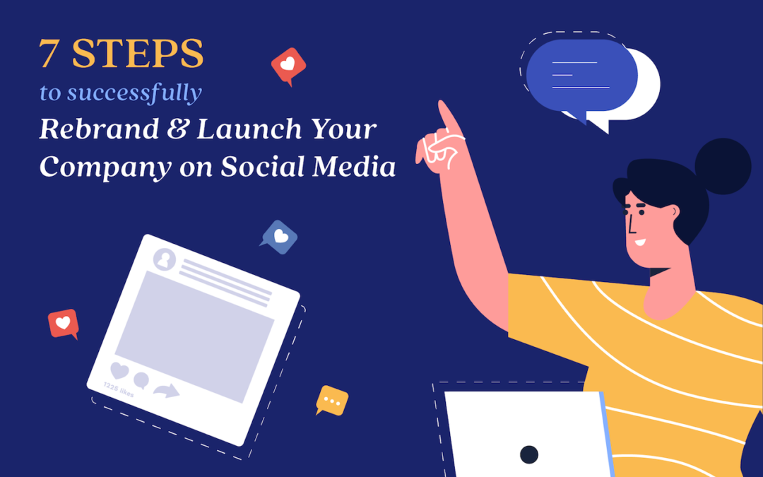 7 Steps to Successfully Rebrand & Launch Your Company on Social Media