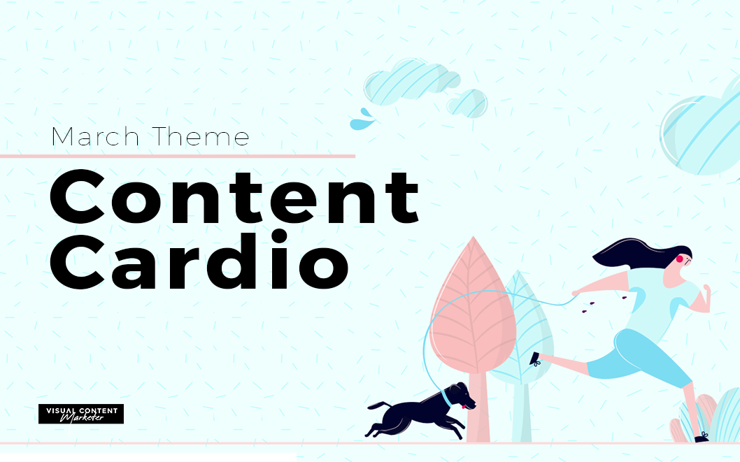 March Theme: Content Cardio.