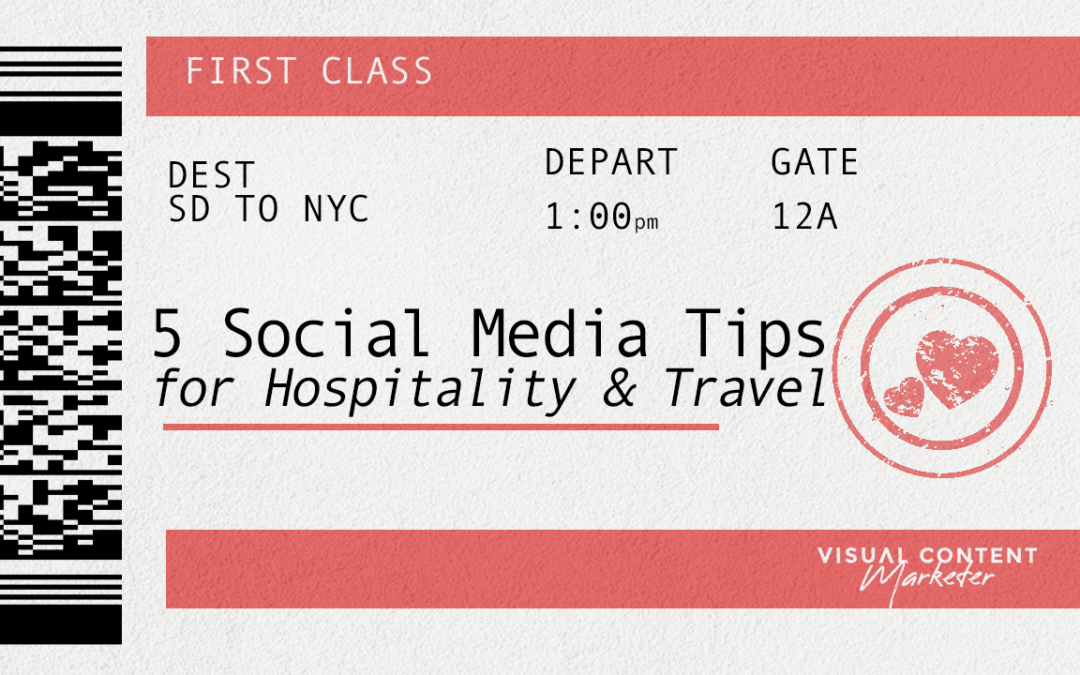 5 Tips to Improve Your Social Media Like the Hospitality & Travel Industry