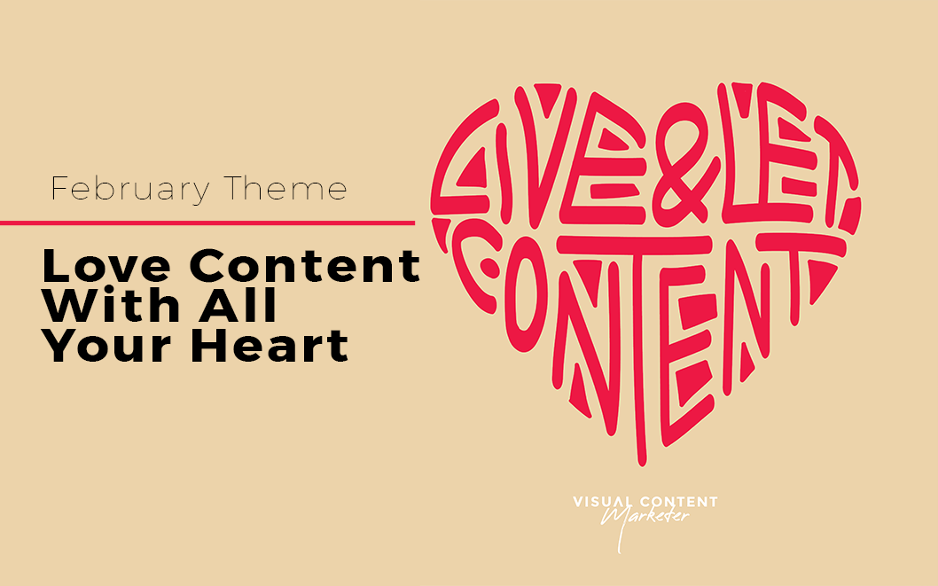 February Theme: Love Content With All Your Heart