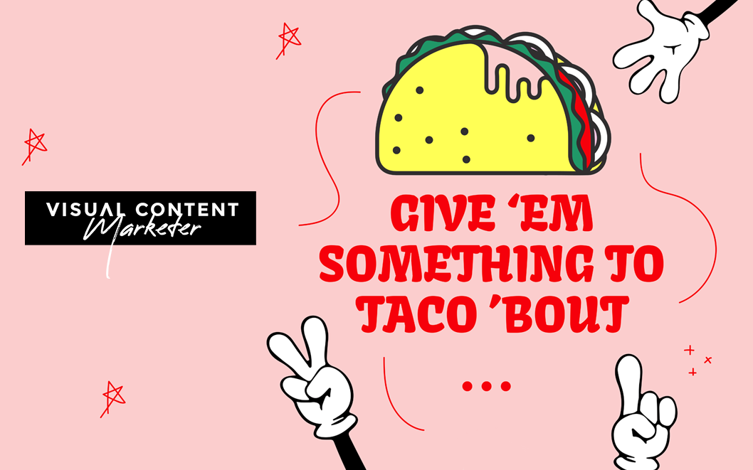 May Theme: Let's Give 'Em Something To Taco 'Bout