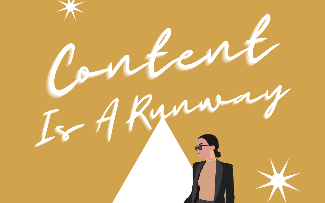 September Theme: Content Is Your Runway